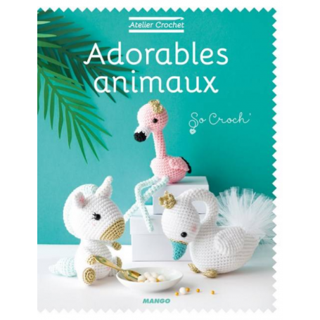 Adorables animaux - So Croch'