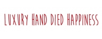 Luxury hand died happiness